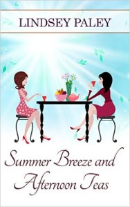 Summer Breeze and Afternoon Teas